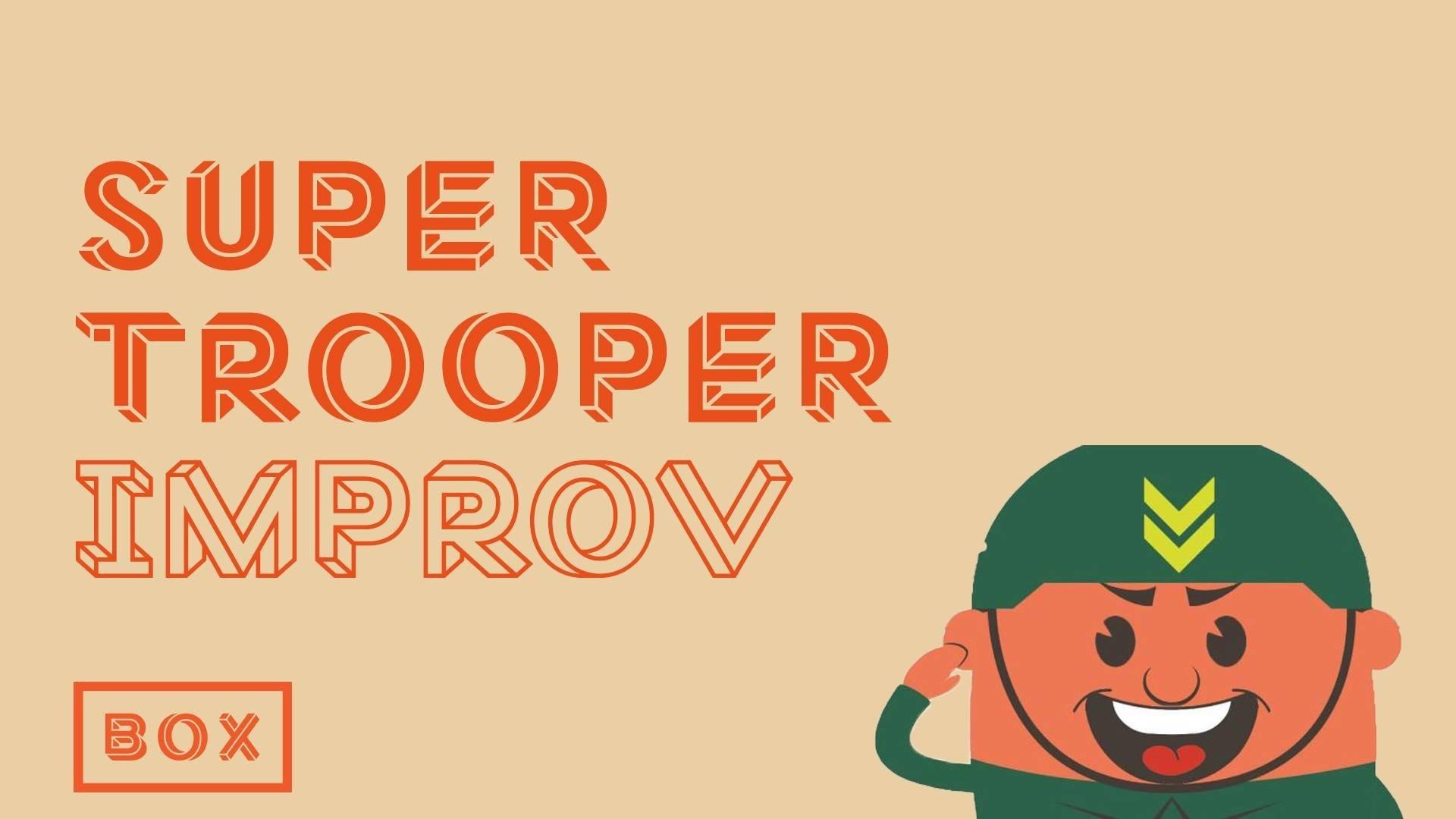 Super trooper improv   image for ticketing sites