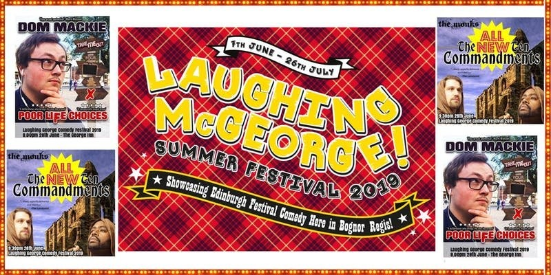 Laughing mcgeorge comedy festival   dom mackie   the monks   friday 28th june jokepit comedy tickets
