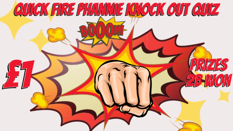 Cover the quick fire phannie knock out quiz