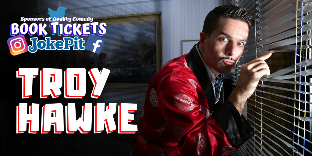 Troy hawke comedy tickets jokepit comedy tickets